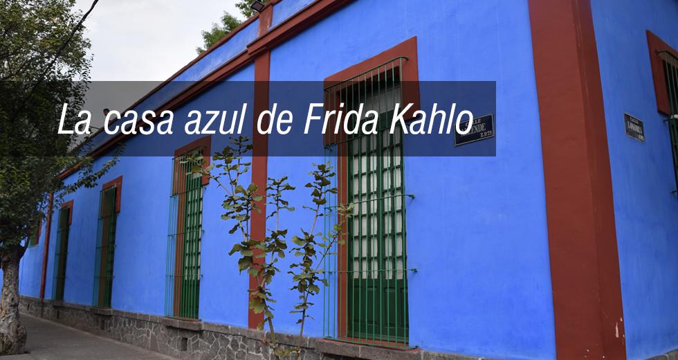 La Casa Azul De Frida Kahlo Lo Hecho En M 233 Xico